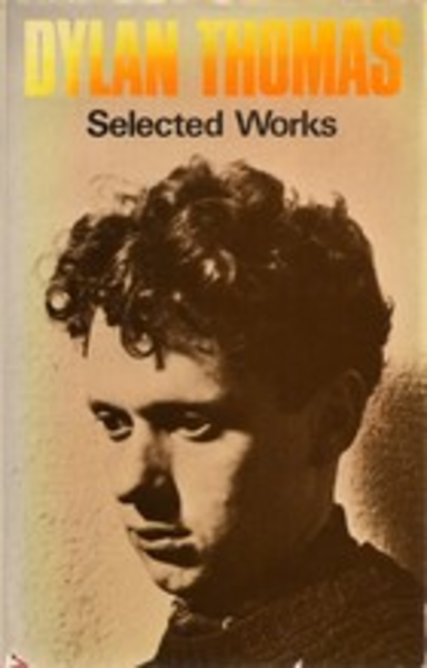 an essay on dylan thomas selected poems Dylan thomas's poems are exuberant, often florid and occasionally obscure a) how far do you agree with the above assessment of the collection in selected.